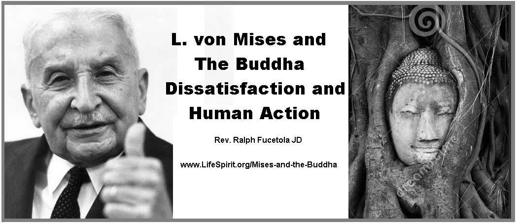 L von Mises and the Buddha